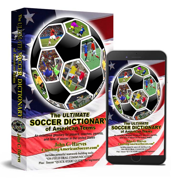 Glossary Of Terms To Help Parents >> The Ultimate Soccer Dictionary Of American Terms